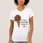 Chocolate Kind of Gal Ladies Casual Scoop T Shirts