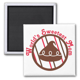Chocolate Kiss World's Sweetest Mom Gifts Fridge Magnet