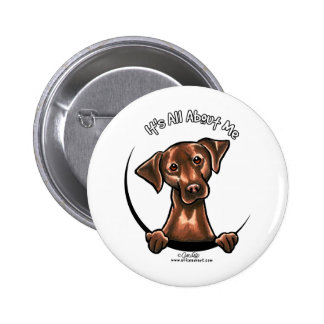 Chocolate Lab Its All About Me Button