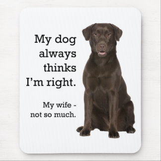 Chocolate Lab v. Wife Mouse Pad