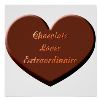Chocolate Lover Extraordinaire Poster