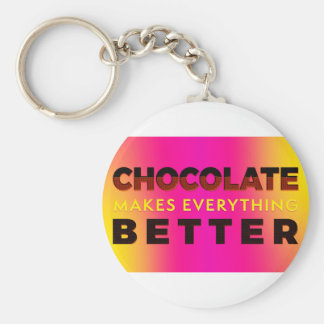 Chocolate makes everything better keychain