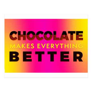 Chocolate makes everything better postcard