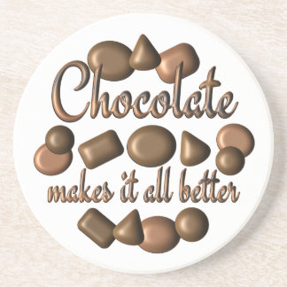 Chocolate Makes It Better Drink Coaster
