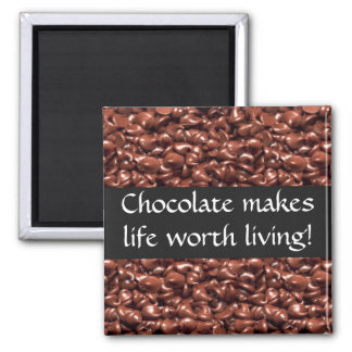 Chocolate Makes Life Wirth Living Magnets