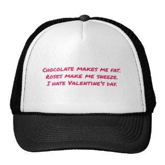 Chocolate Makes Me Fat, Flowers Make Me Sneeze, Trucker Hat