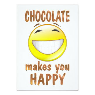 Chocolate Makes You Happy Card