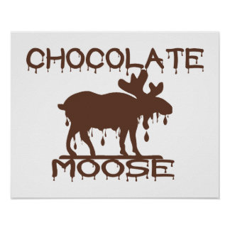 Chocolate Moose Poster