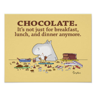 Chocolate. Not Just For Breakfast. By Boynton Poster at Zazzle
