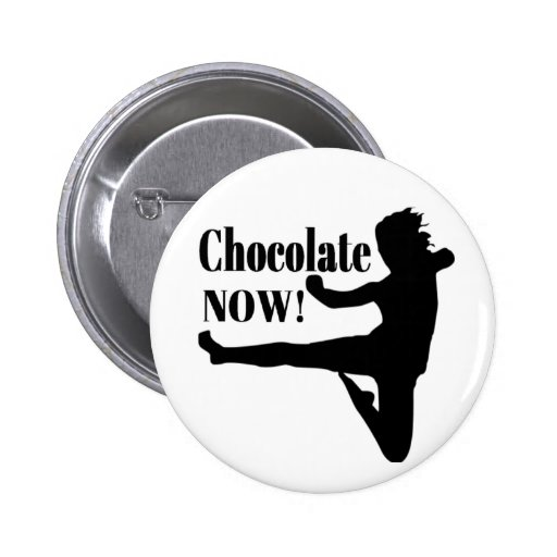 Chocolate Now - Black Silhouette Pinback Buttons