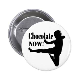Chocolate Now - Black Silhouette Pinback Button
