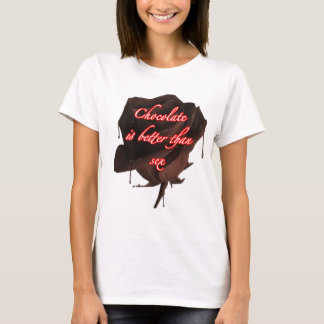 Chocolate or Sex- Tee shirt for women