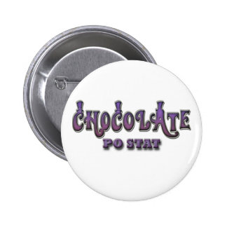 Chocolate PO STAT Pinback Button