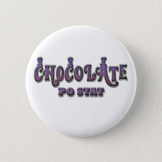 Chocolate PO STAT Pinback Button