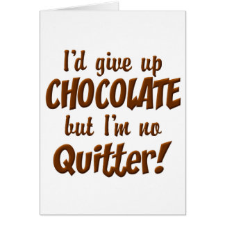 Chocolate Quitter Card