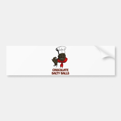 Chocolate Salty Balls Chef Grits and Greens South Bumper Sticker