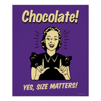 Chocolate: Size Matters Poster