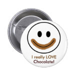 """Chocolate Smiley Face """"I really LOVE Chocolate!"""" Pinback Button"""