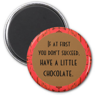 chocolate soothes 2 inch round magnet