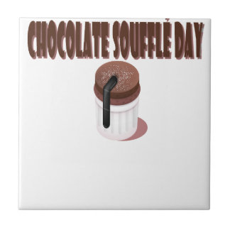 Chocolate Soufflé Day - Appreciation Day Ceramic Tile