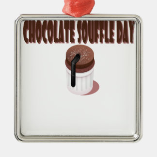 Chocolate Soufflé Day - Appreciation Day Metal Ornament
