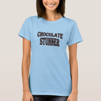 CHOCOLATE STUNNER T-Shirt
