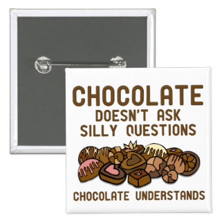 Chocolate Understands Funny Button Badge