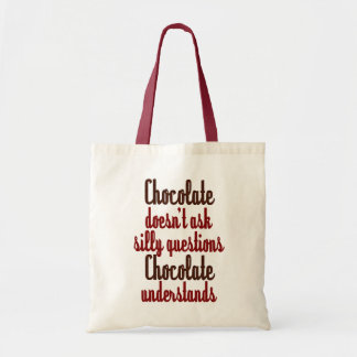 """Chocolate understands"" funny quote Tote Bag"