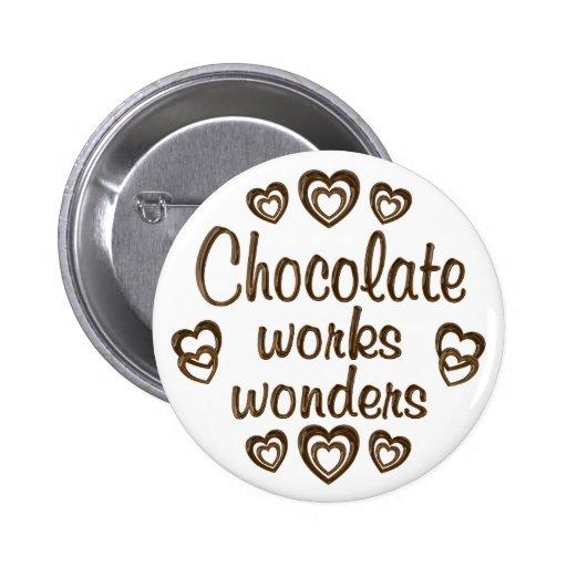 Chocolate Works Wonders 2 Inch Round Button