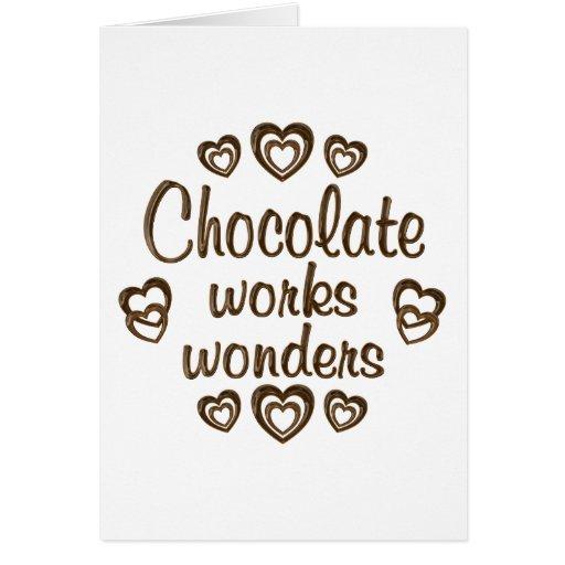 Chocolate Works Wonders Greeting Card