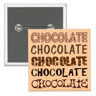 CHOCOLATE X 5 PINBACK BUTTON