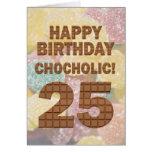 Chocololic 25th Birthday card