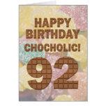 Chocololic 92ndBirthday card