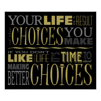 Choices Motivational Quote Poster