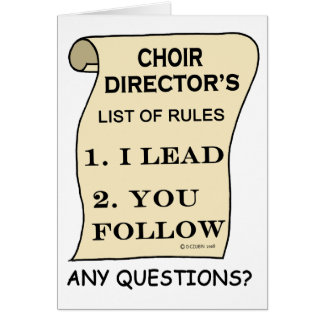 Choir Director List Of Rules Greeting Card