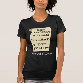 Choir Director List Of Rules T-Shirt