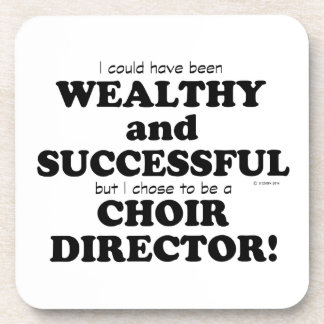 Choir Director Wealthy & Successful Drink Coaster