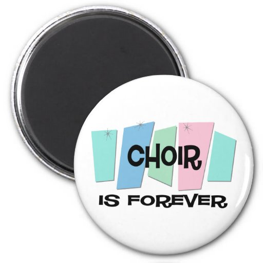 Choir Is Forever 2 Inch Round Magnet