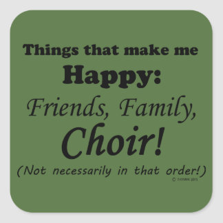 Choir Makes Me Happy Square Sticker
