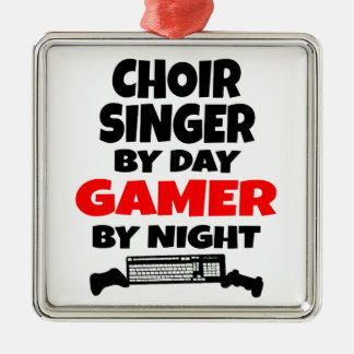 Choir Singer by Day Gamer by Night Metal Ornament