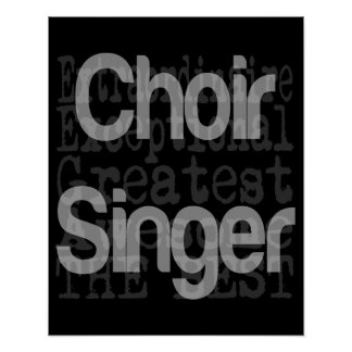 Choir Singer Extraordinaire Poster
