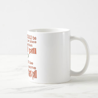 Choke On A Chill Pill Coffee Mug