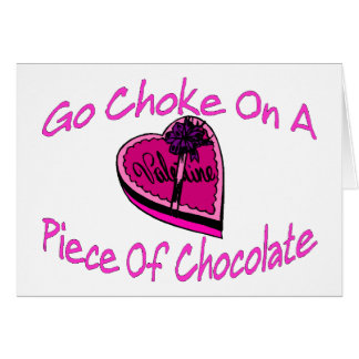 Choke On Chocolate Valentine Greeting Card