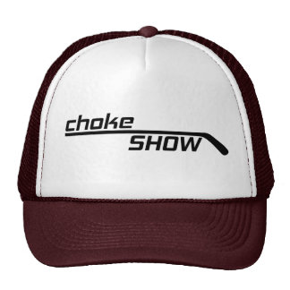 Choke Show Lid Trucker Hat