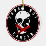 CHOKEOUT CANCER CHRISTMAS ORNAMENT