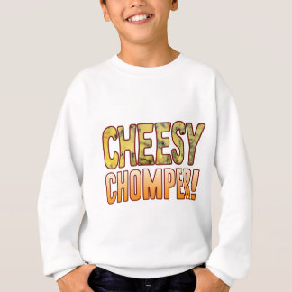Chomper Blue Cheesy Sweatshirt