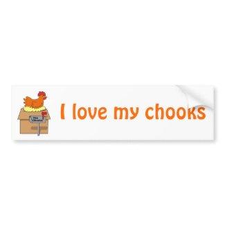 Chook House I Love My Chooks Funny Chicken Bumper Sticker