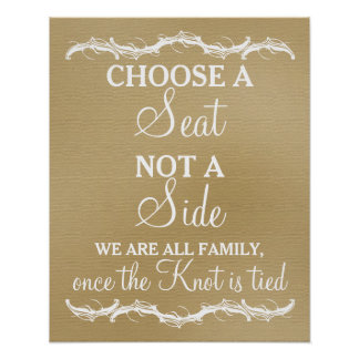 Choose a Seat not a Side rustic chic wedding sign Poster