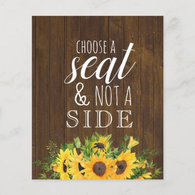 Choose a Seat Not a Side Rustic Wedding Sign