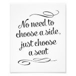 Choose a Seat Not a Side Wedding Sign Photo Print
